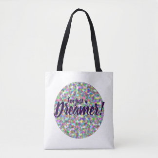 I'm just a dreamer and I love it! rainbow design Tote Bag