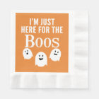 I'm Just Here for the Boos - Funny Halloween Party Napkin