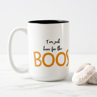I'm Just Here For The Boos : Mug