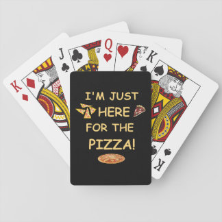 I'm Just Here For The Pizza Playing Cards