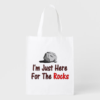 I'm Just Here For The Rocks (One-Sided) Reusable Grocery Bag