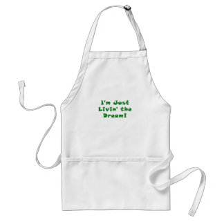 Im Just Livin the Dream Standard Apron