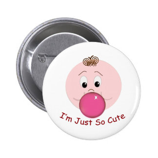 I'm just so cute 2 inch round button