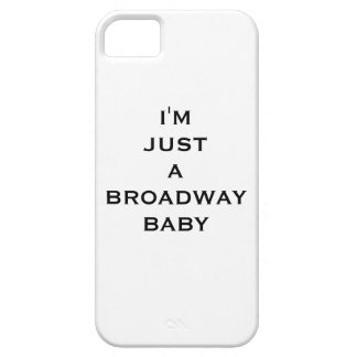 I'm just to broadway baby founds iphone iPhone 5 cover
