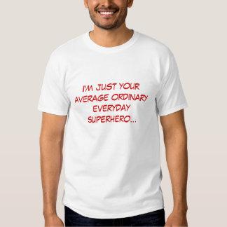 I'm just your average ordinary everyday superhero shirts