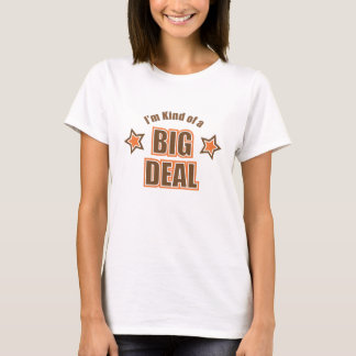 I'm Kind of a Big Deal baby doll t-shirt