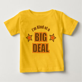 I'm Kind of A Big Deal Baby T-Shirt