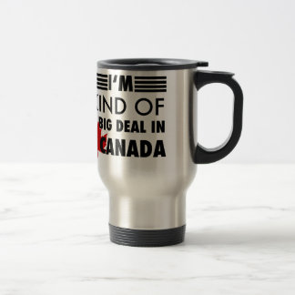 I'm Kind of a Big Deal in Canada Travel Mug