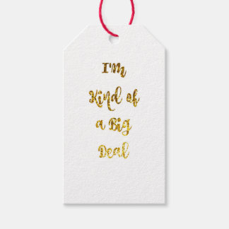 I'm Kind of a Big Deal in Gold Glitter Pack Of Gift Tags