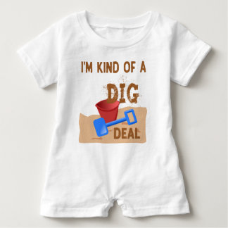 I'm Kind of a DIG Deal Baby Romper