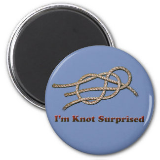 I'm Knot Surprised - Magnets