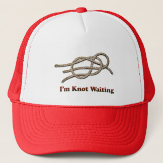 I'm Knot Waiting - Truckers Hat