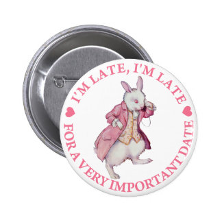 I'm Late, I'm Late, For a Very Important Date! 2 Inch Round Button