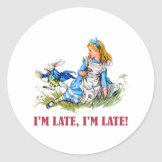 I'M LATE, I'M LATE! FOR A VERY IMPORTANT DATE! CLASSIC ROUND STICKER