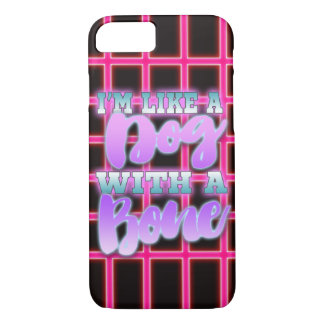 I'm Like A Dog With a Bone 80's Style Neon Pink - iPhone 7 Case