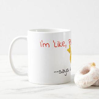 I'm, like really Smart Coffee Mug