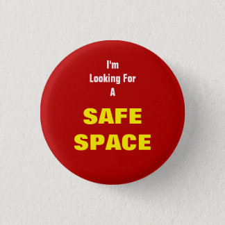 I'm Looking For A SAFE SPACE 1 Inch Round Button