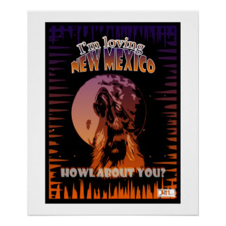 """""""I'm Loving New Mexico"""" Poster Wolf / Lobo Howling"""