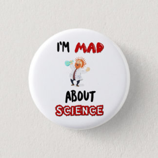 I'm mad about science Protest March Button