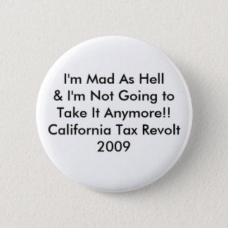 I'm Mad As Hell & I'm Not Going to Take It Anym... 2 Inch Round Button