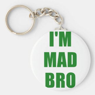 Im Mad Bro Key Chains