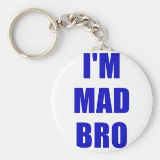 Im Mad Bro Keychain