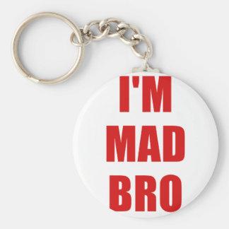 Im Mad Bro Keychains