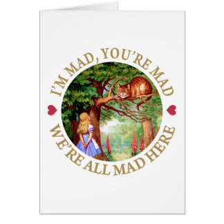 I'm Mad, You're Mad, We're All Mad Here! Card