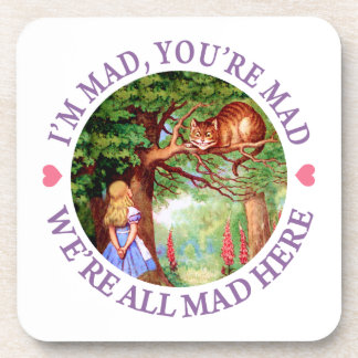 """""""I'm Mad, You're Mad, We're All Mad Here!"""" Drink Coasters"""
