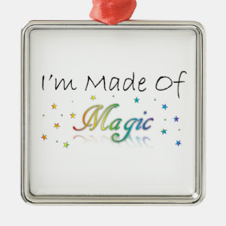 I'm Made Of Magic Metal Ornament