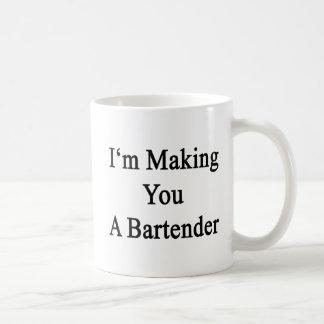 I'm Making You A Bartender Coffee Mug