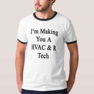 I'm Making You A HVAC R Tech T-Shirt