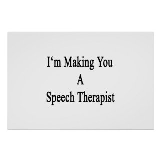 I'm Making You A Speech Therapist Poster