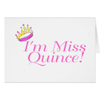 I'm Miss Quince Card