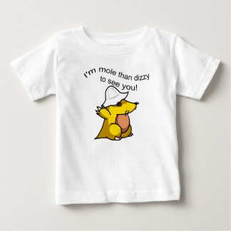 I'm Mole than dizzy to see you T-shirt