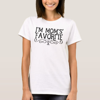 I'm Mom's Favourite Daughter T-Shirt