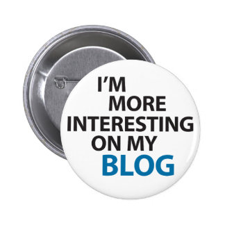 I'm More Interesting On My Blog 2 Inch Round Button