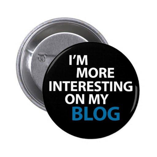 I'm More Interesting On My Blog Pin