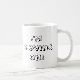 I'm moving on coffee mug