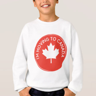 I'm moving to Canada because of President Trump Sweatshirt