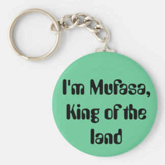 I'm Mufasa, King of the land Keychain
