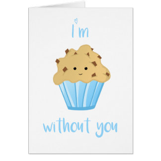 I'm MUFFIN without you - Card