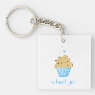 I'm MUFFIN without you - Keyring