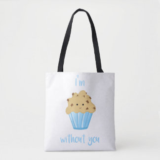 I'm MUFFIN without you - Tote Bag