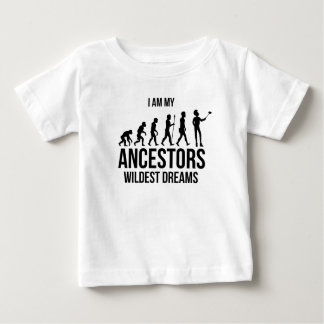 I'm My Ancestors Wildest Dreams Baby T-Shirt