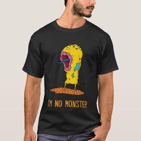 I'm No Monster 28 T-Shirt