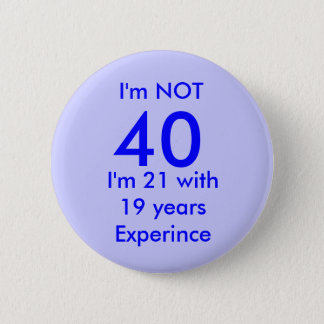 I'm NOT , 40, 2 Inch Round Button