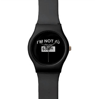 Im Not 40, Im Only $39.95 Plus Tax Watch