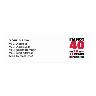 I'm not 40 years birthday business card templates