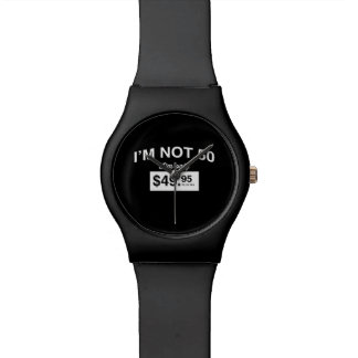 Im Not 50, Im Only $49.95 Plus Tax Watch